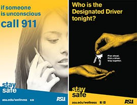 Posters in residence halls alert Arizona State University students to the dangers of excessive drinking.