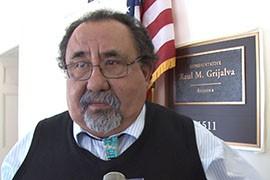 Rep. Raul Grijalva, D-Tucson, said the